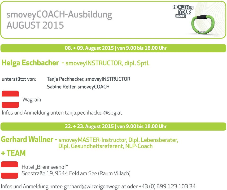 at 22. + 23. August 2015 von 9.00 bis 18.00 Uhr Gerhard Wallner - smoveymaster-instructor, Dipl. Lebensberater, Dipl.