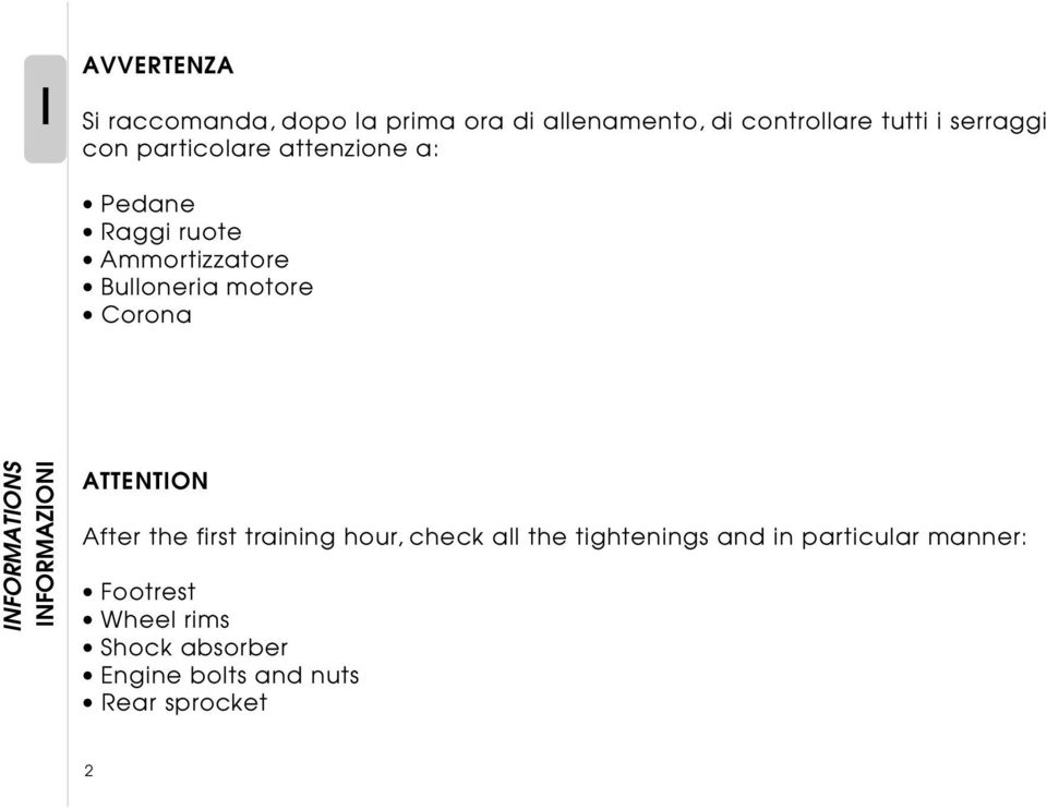 INFORMATIONS INDICE IINFORMAZIONI ATTENTION After the first training hour, check all the
