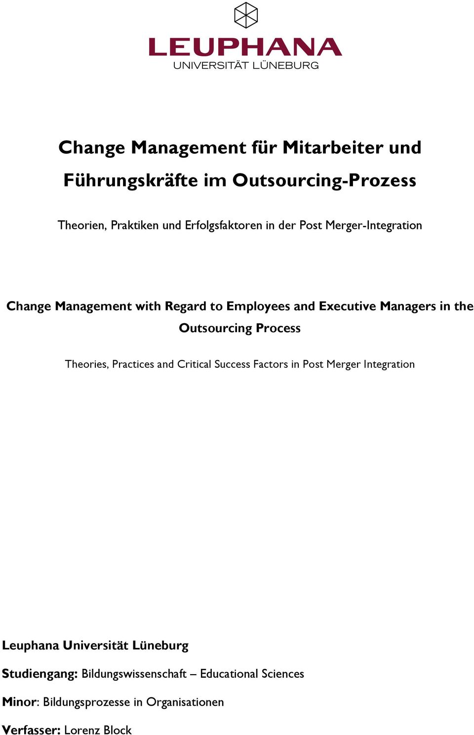 Process Theories, Practices and Critical Success Factors in Post Merger Integration Leuphana Universität Lüneburg