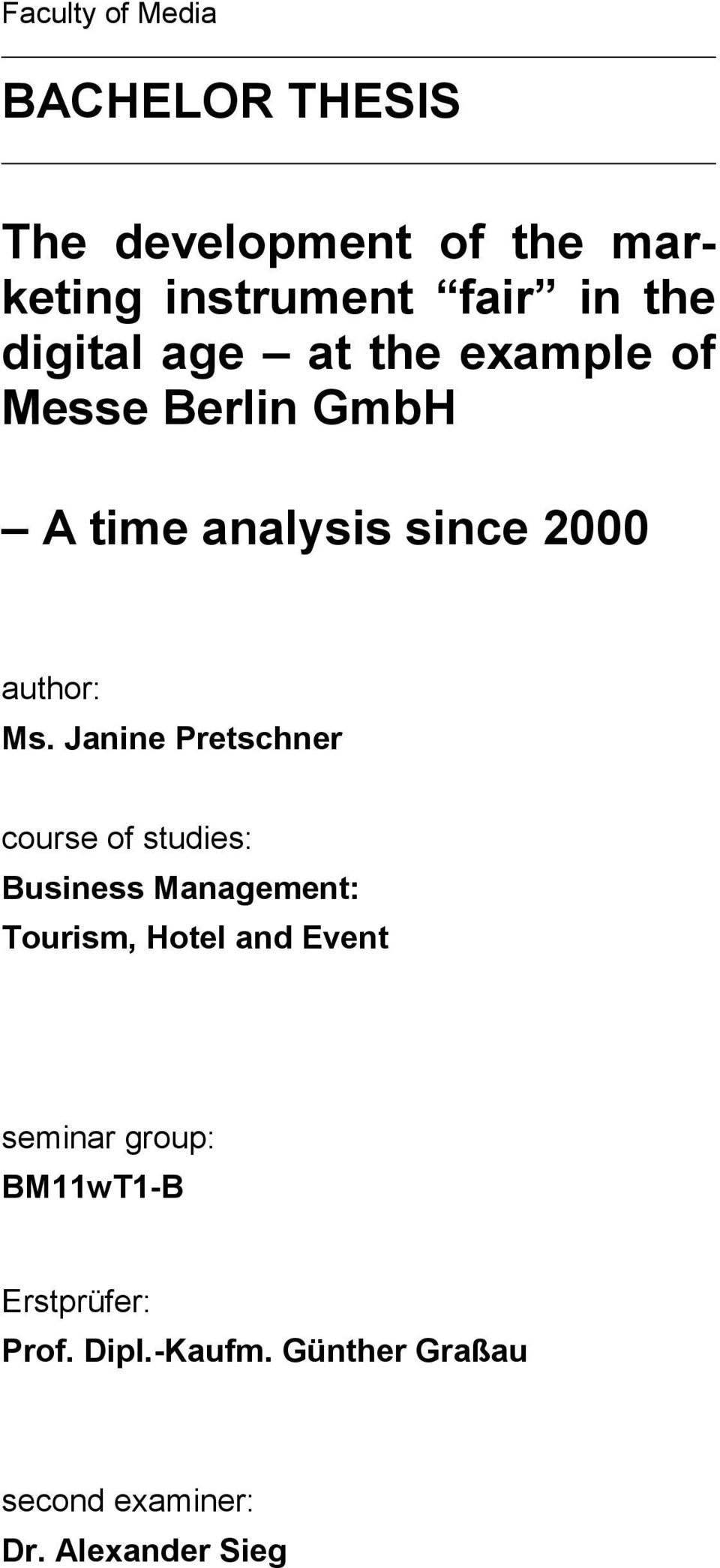Janine Pretschner course of studies: Business Management: Tourism, Hotel and Event seminar