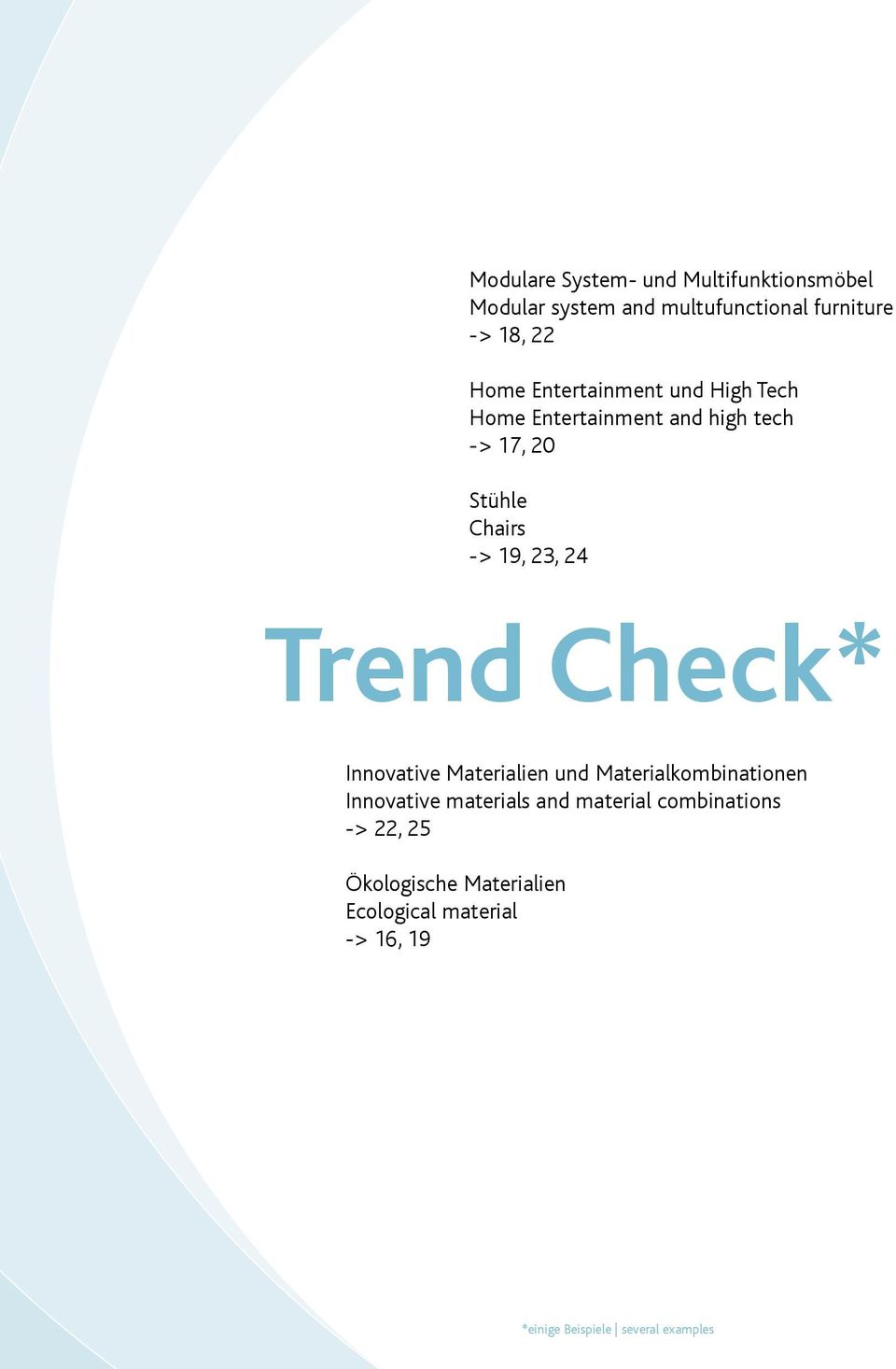 Trend Check* Innovative Materialien und Materialkombinationen Innovative materials and material