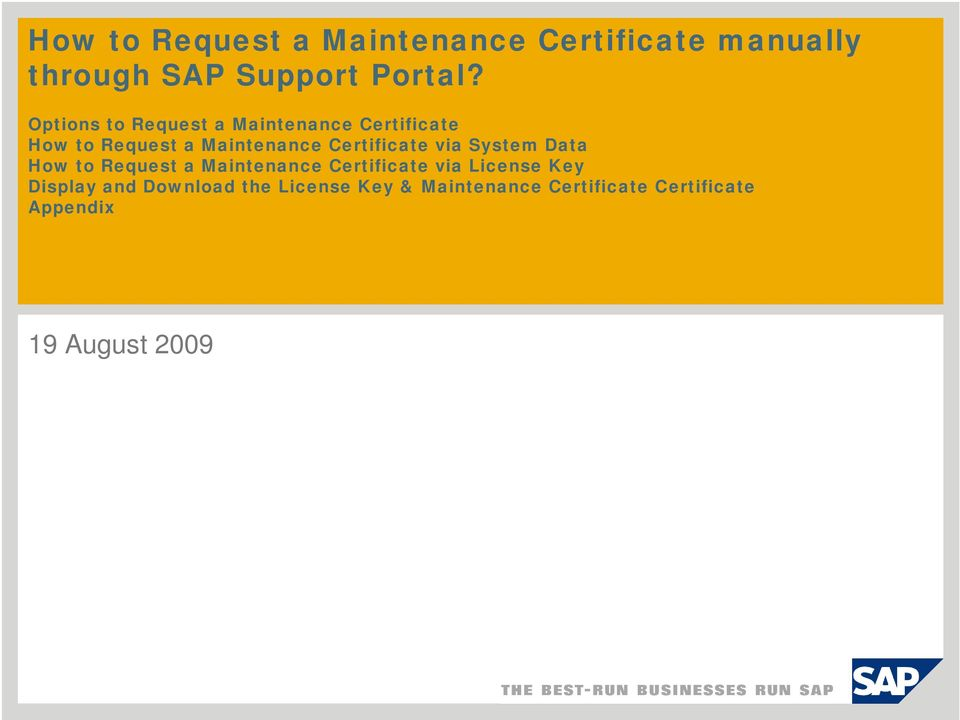 Certificate via System Data How to Request a Maintenance Certificate via License