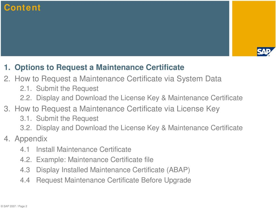 Submit the Request 3.2. Display and Download the License Key & Maintenance Certificate 4. Appendix 4.1 Install Maintenance Certificate 4.2. Example: Maintenance Certificate file 4.