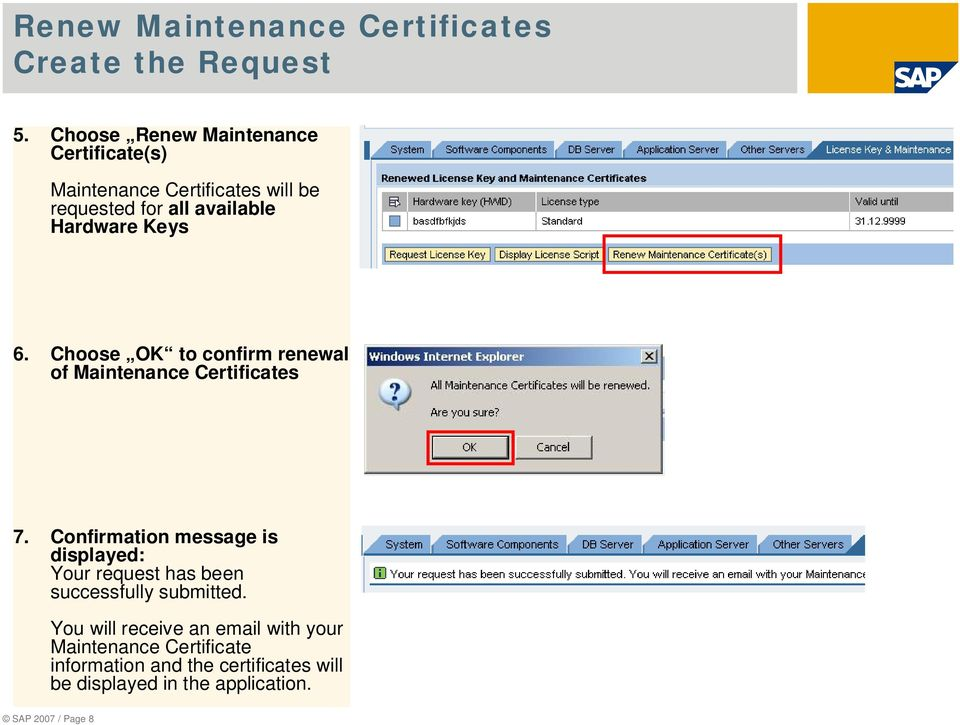 6. Choose OK to confirm renewal of Maintenance Certificates 7.