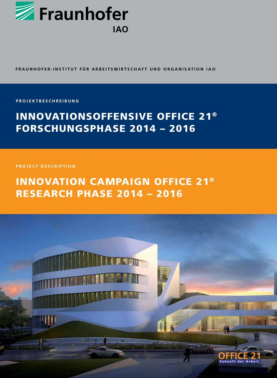 INNOVATIONSOFFENSIVE OFFICE 21 Forschungsphase 2014