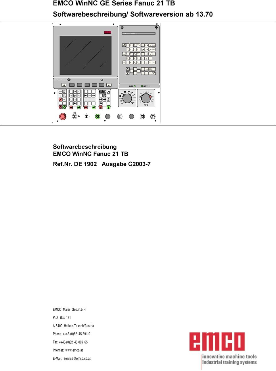 0 / EOB CAN INPUT PAGE PAGE POS PROG GE Fanuc Series 21 USB RS232 SKIP 1 x DRY RUN OPT.