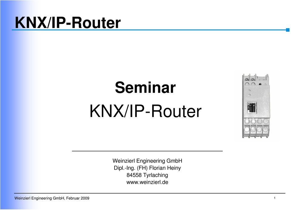 knx ip router knx ip router seminar weinzierl engineering gmbh dipl ing fh florian heiny. Black Bedroom Furniture Sets. Home Design Ideas