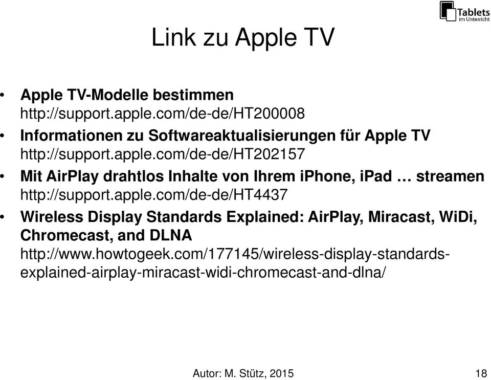 com/de-de/ht202157 Mit AirPlay drahtlos Inhalte von Ihrem iphone, ipad streamen http://support.apple.