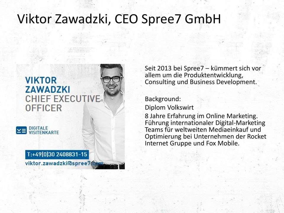 Background: Diplom Volkswirt 8 Jahre Erfahrung im Online Marketing.