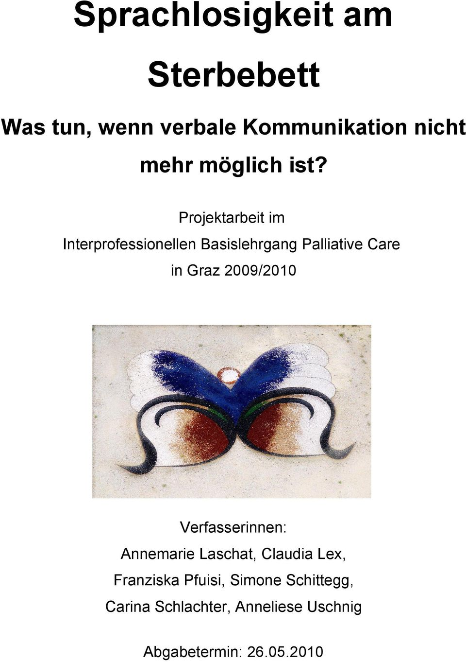 Projektarbeit im Interprofessionellen Basislehrgang Palliative Care in Graz