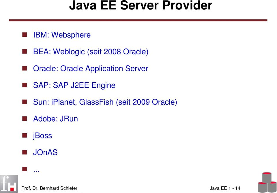 J2EE Engine Sun: iplanet, GlassFish (seit 2009 Oracle)