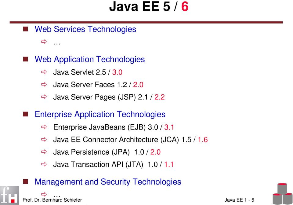 2 Enterprise Application Technologies Enterprise JavaBeans (EJB) 3.0 / 3.