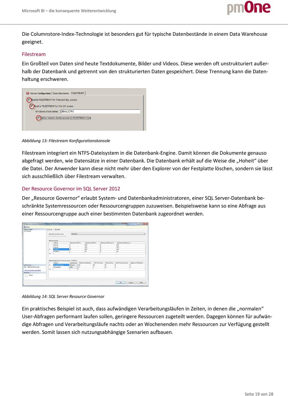 Abbildung 13: Filestream Konfigurationskonsole Filestream integriert ein NTFS-Dateisystem in die Datenbank-Engine.