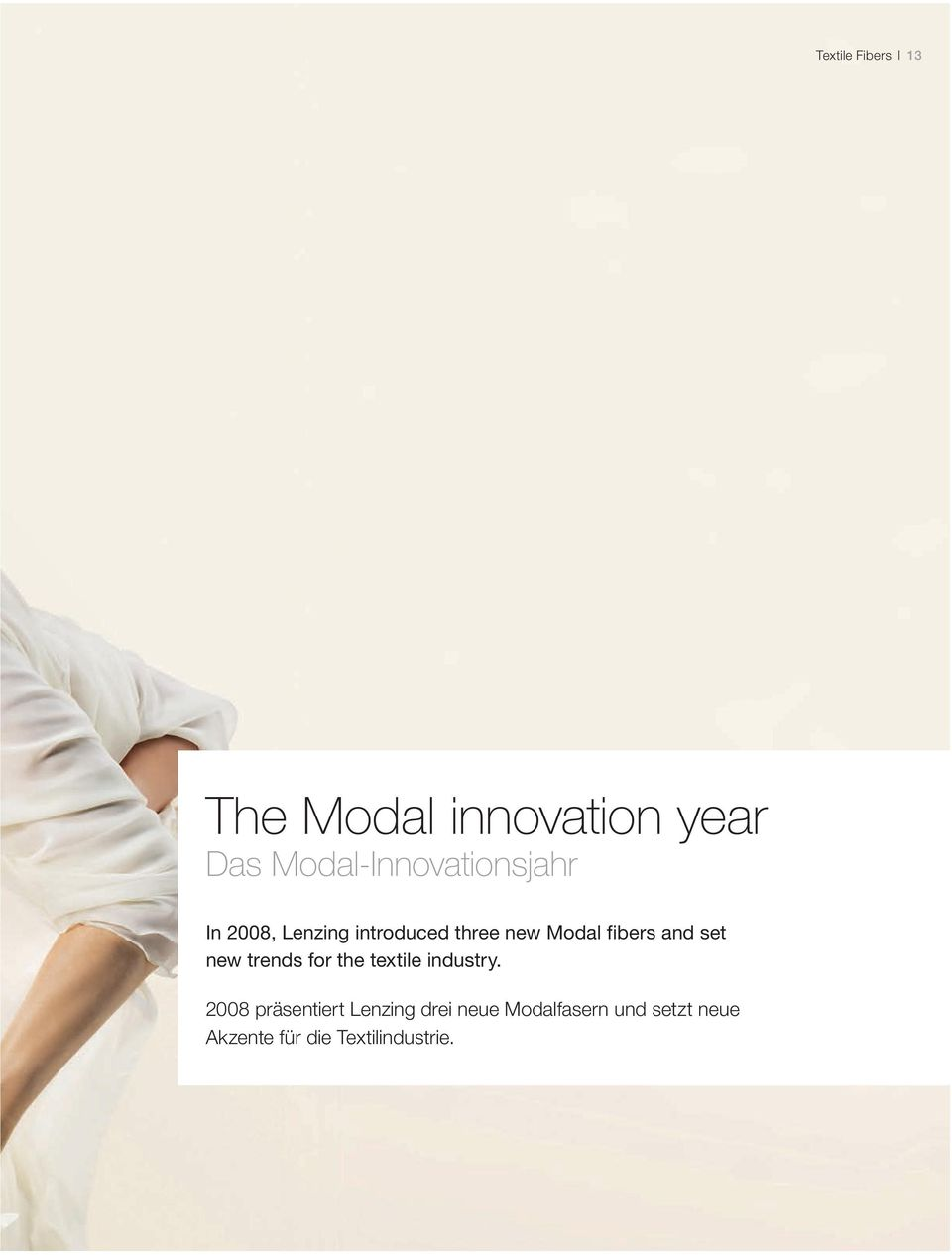 Modal fibers and set new trends for the textile industry.