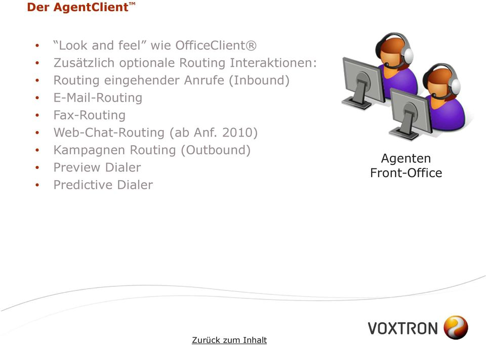 E-Mail-Routing Fax-Routing Web-Chat-Routing (ab Anf.