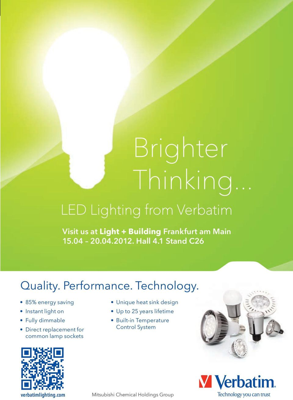 85% energy saving Instant light on Fully dimmable Direct replacement for common lamp sockets Unique
