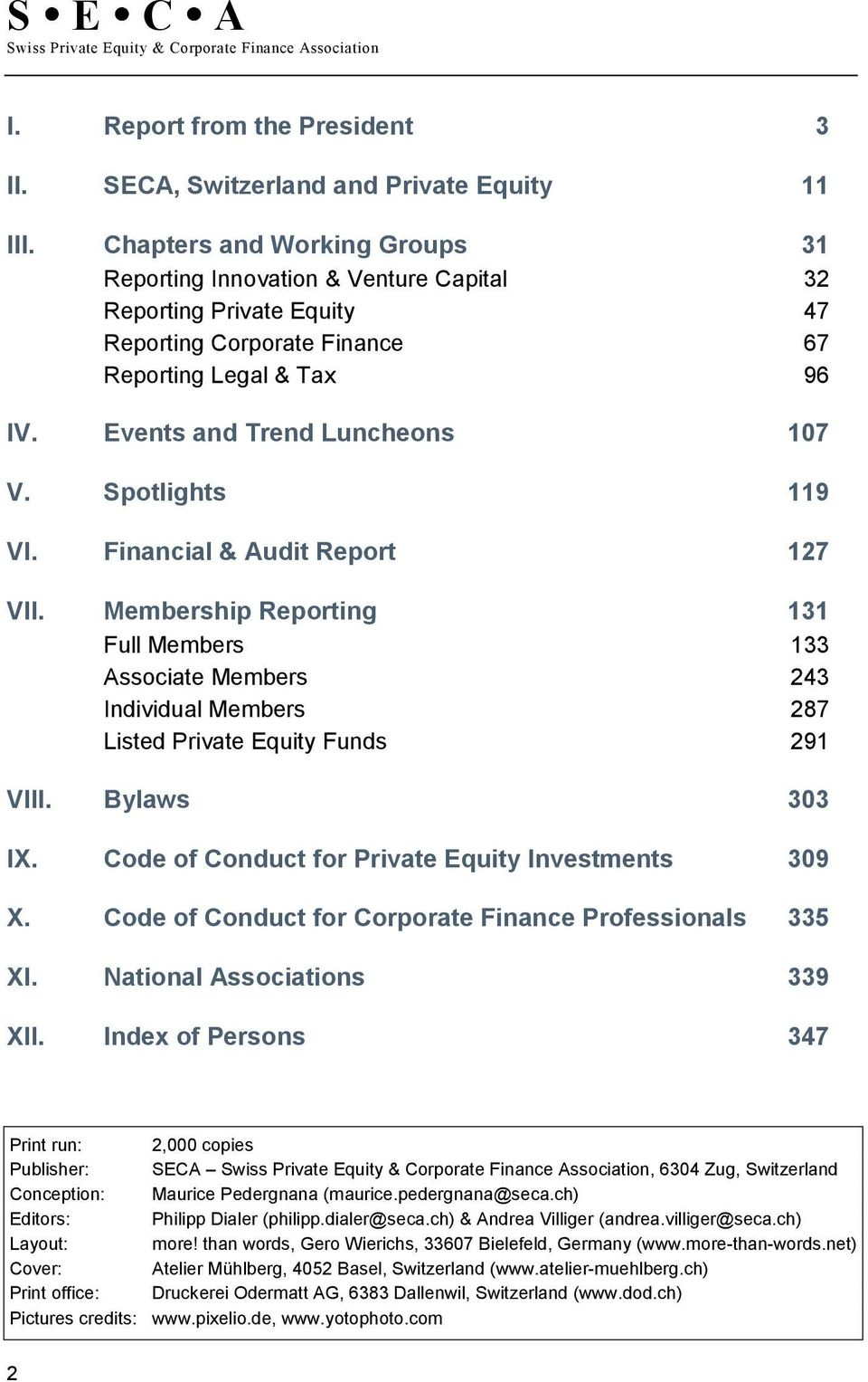 Spotlights 119 VI. Financial & Audit Report 127 VII. Membership Reporting 131 Full Members 133 Associate Members 243 Individual Members 287 Listed Private Equity Funds 291 VIII. Bylaws 303 IX.
