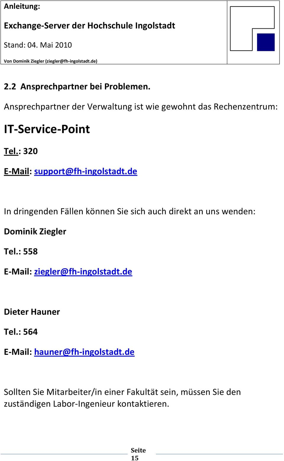 : 320 E-Mail: support@fh-ingolstadt.