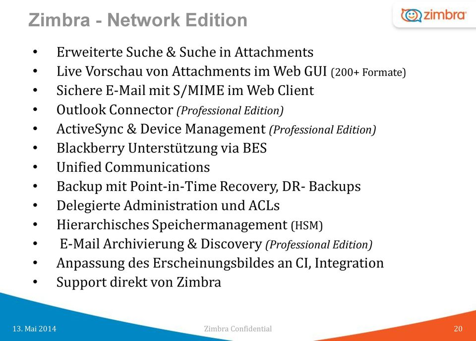 via BES Unified Communications Backup mit Point-in-Time Recovery, DR- Backups Delegierte Administration und ACLs Hierarchisches