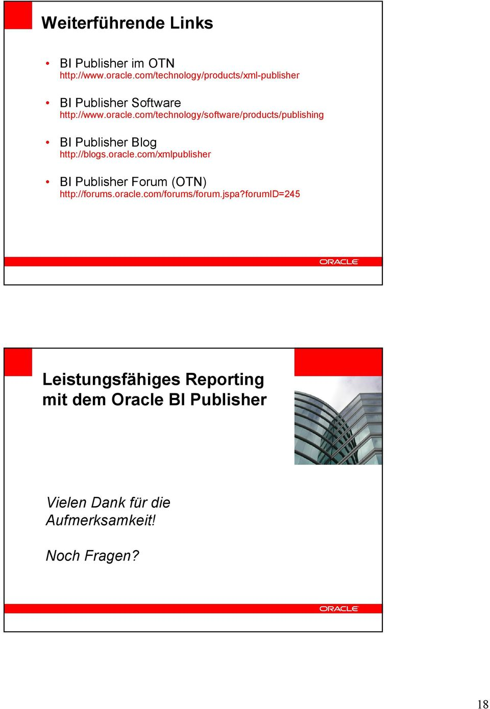 com/technology/software/products/publishing BI Publisher Blog http://blogs.oracle.