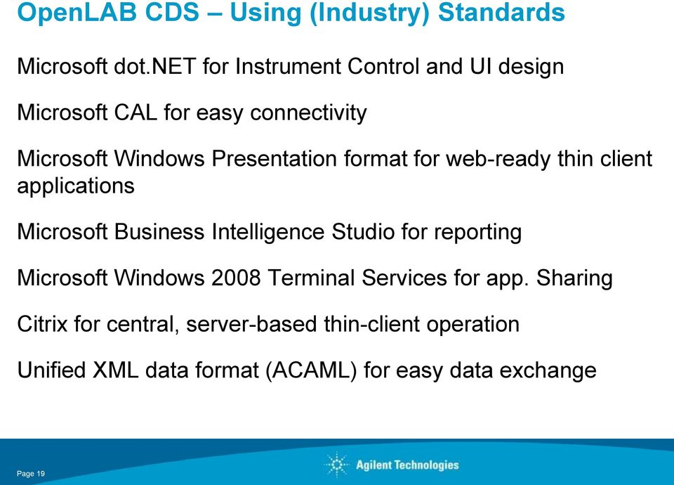 format for web-ready thin client applications Microsoft Business Intelligence Studio for reporting Microsoft
