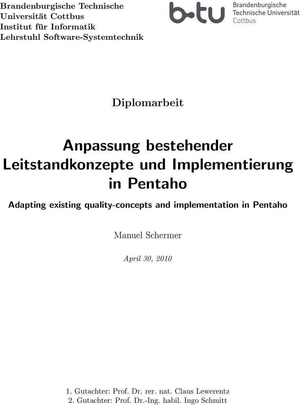 in Pentaho Adapting existing quality-concepts and implementation in Pentaho Manuel Schermer