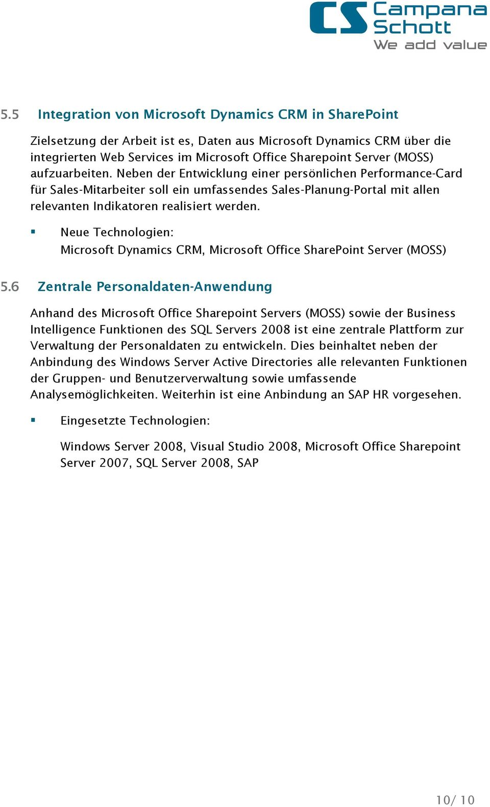 Neue Technologien: Microsoft Dynamics CRM, Microsoft Office SharePoint Server (MOSS) 5.