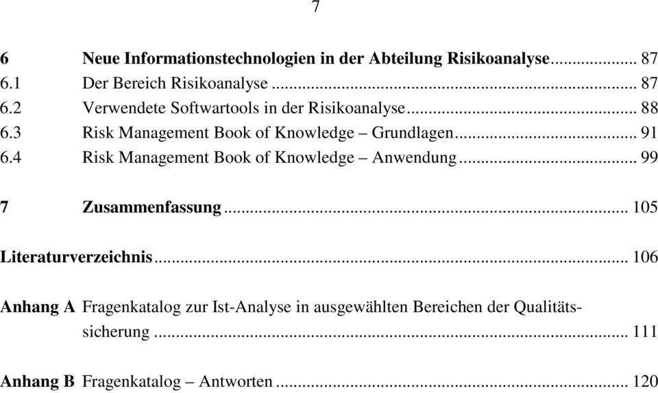 3 Risk Management Book of Knowledge Grundlagen... 91 6.4 Risk Management Book of Knowledge Anwendung.