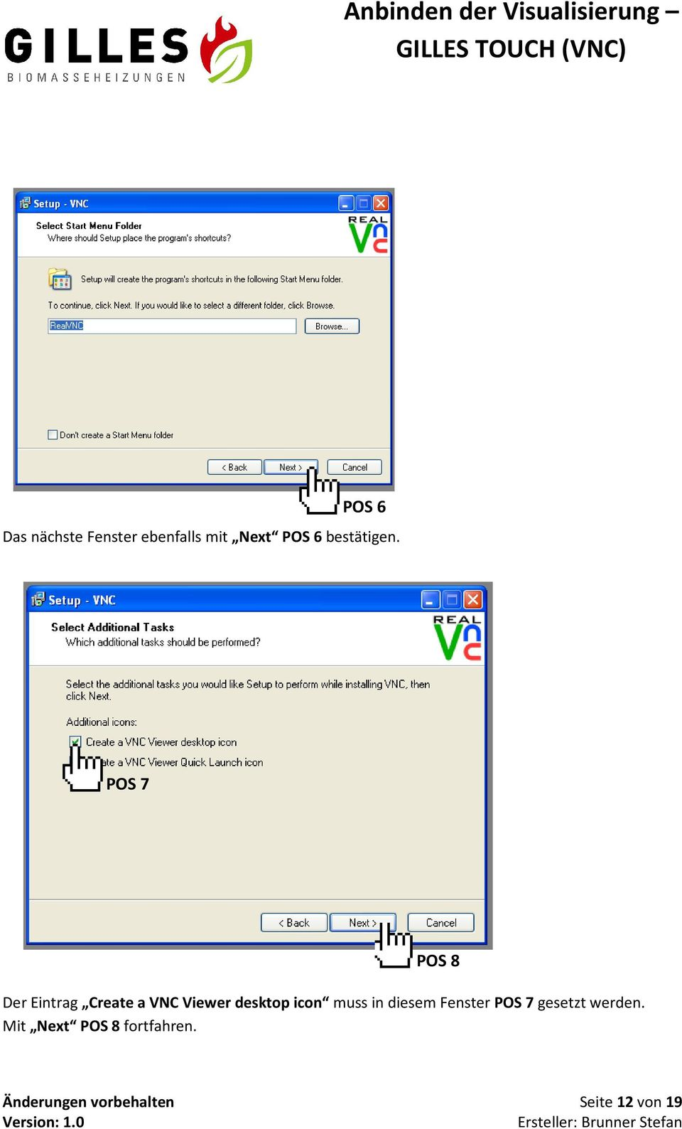 POS 7 POS 8 Der Eintrag Create a VNC Viewer desktop