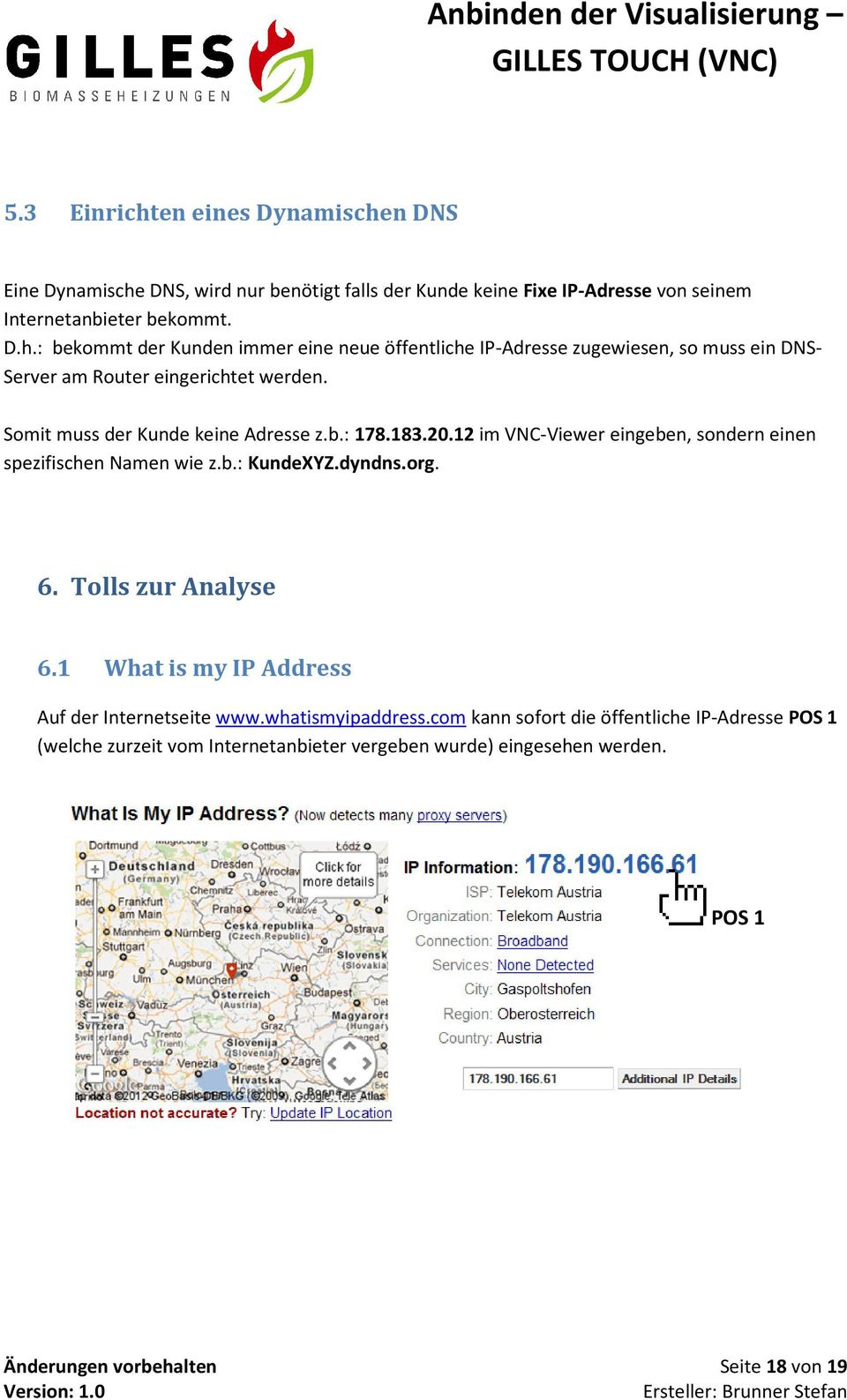 Tolls zur Analyse 6.1 What is my IP Address Auf der Internetseite www.whatismyipaddress.