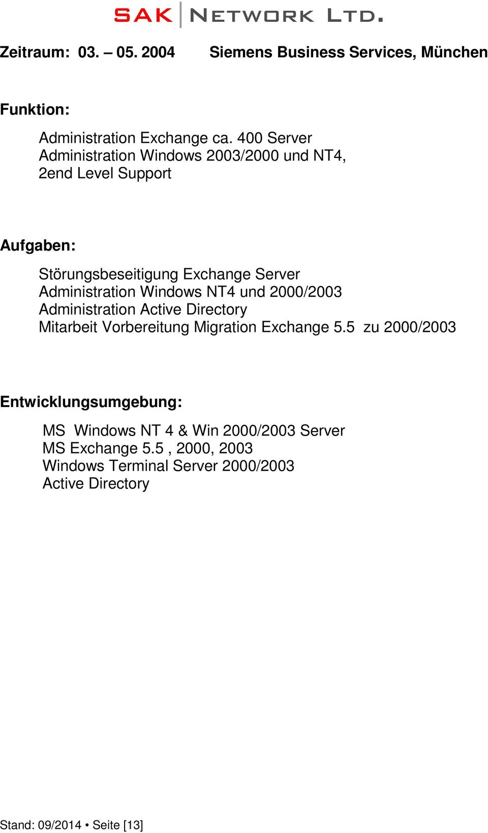 Administration Windows NT4 und 2000/2003 Administration Active Directory Mitarbeit Vorbereitung Migration Exchange 5.