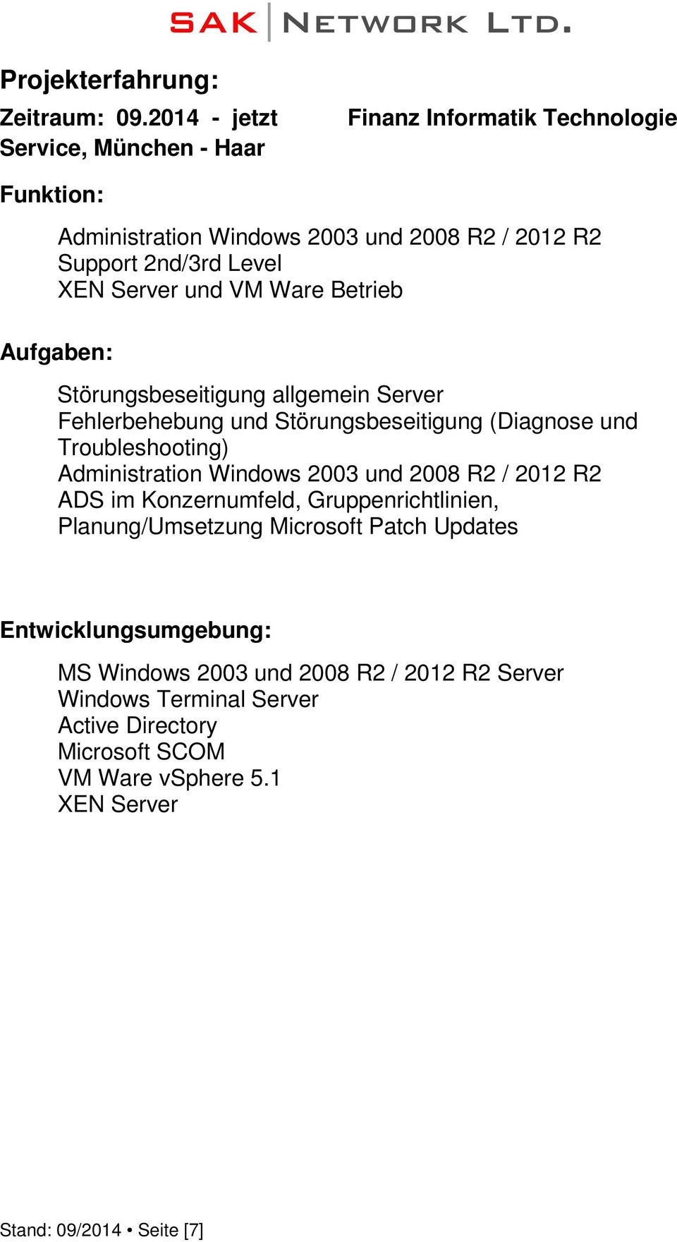 und VM Ware Betrieb Störungsbeseitigung allgemein Server Fehlerbehebung und Störungsbeseitigung (Diagnose und Troubleshooting) Administration Windows