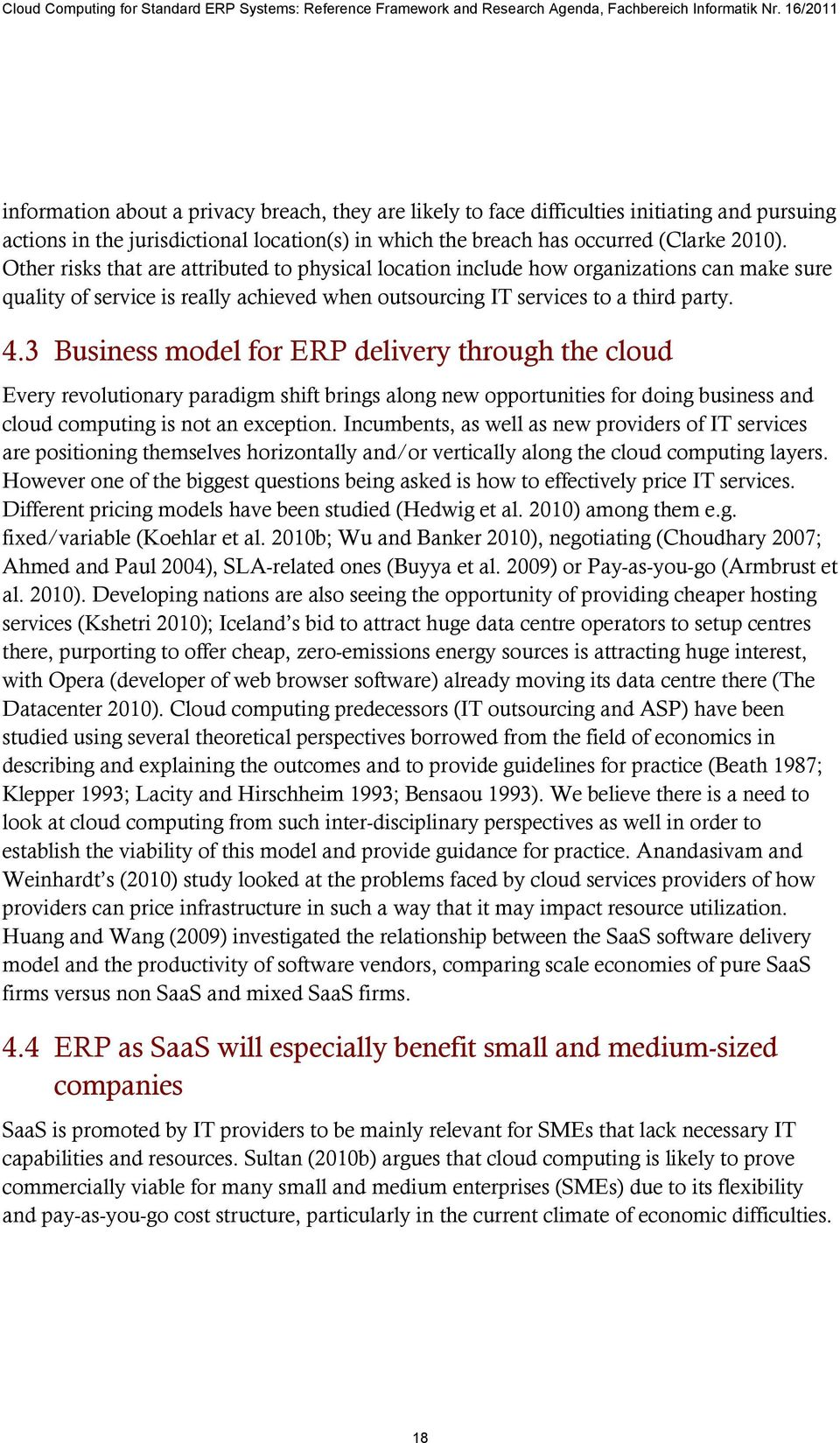 3 Business model for ERP delivery through the cloud Every revolutionary paradigm shift brings along new opportunities for doing business and cloud computing is not an exception.