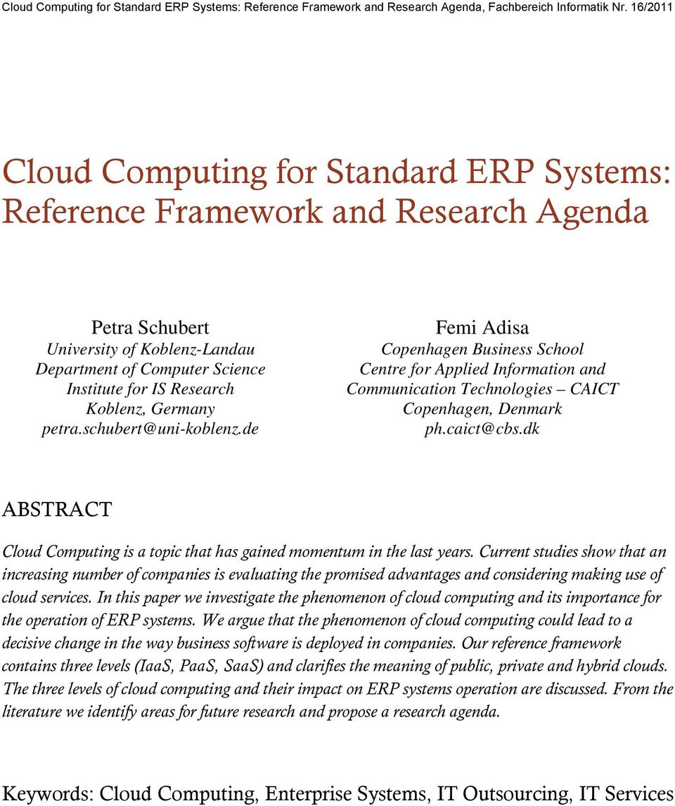 dk ABSTRACT Cloud Computing is a topic that has gained momentum in the last years.