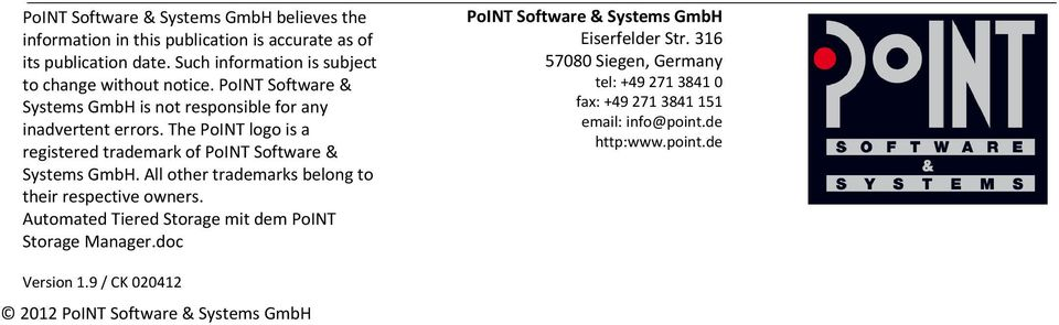 PoINT Software & tel: +49 271 3841 0 Systems GmbH is not responsible for any fax: +49 271 3841 151 email: info@point.de inadvertent errors.