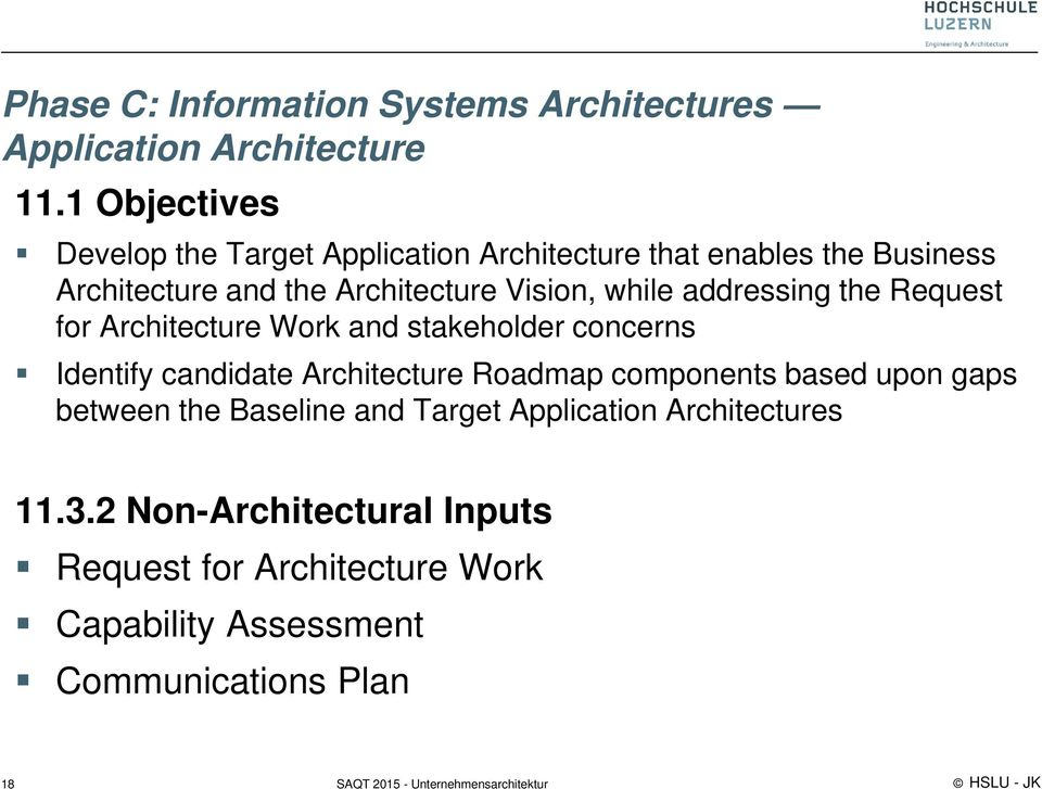 while addressing the Request for Architecture Work and stakeholder concerns Identify candidate Architecture Roadmap
