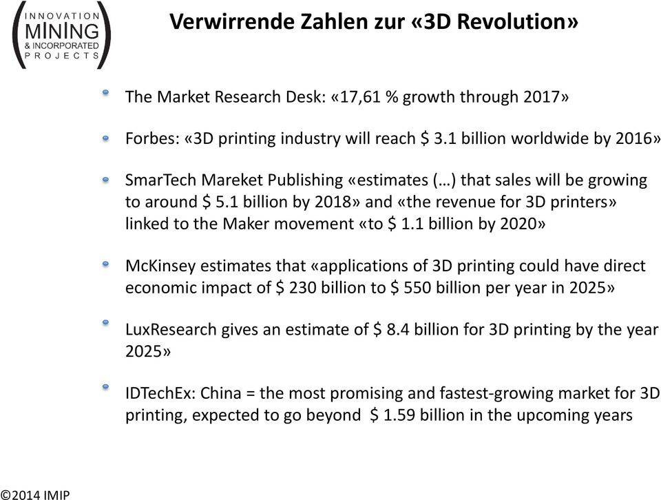 1 billion by 2018» and «the revenue for 3D printers» linked to the Maker movement «to $ 1.