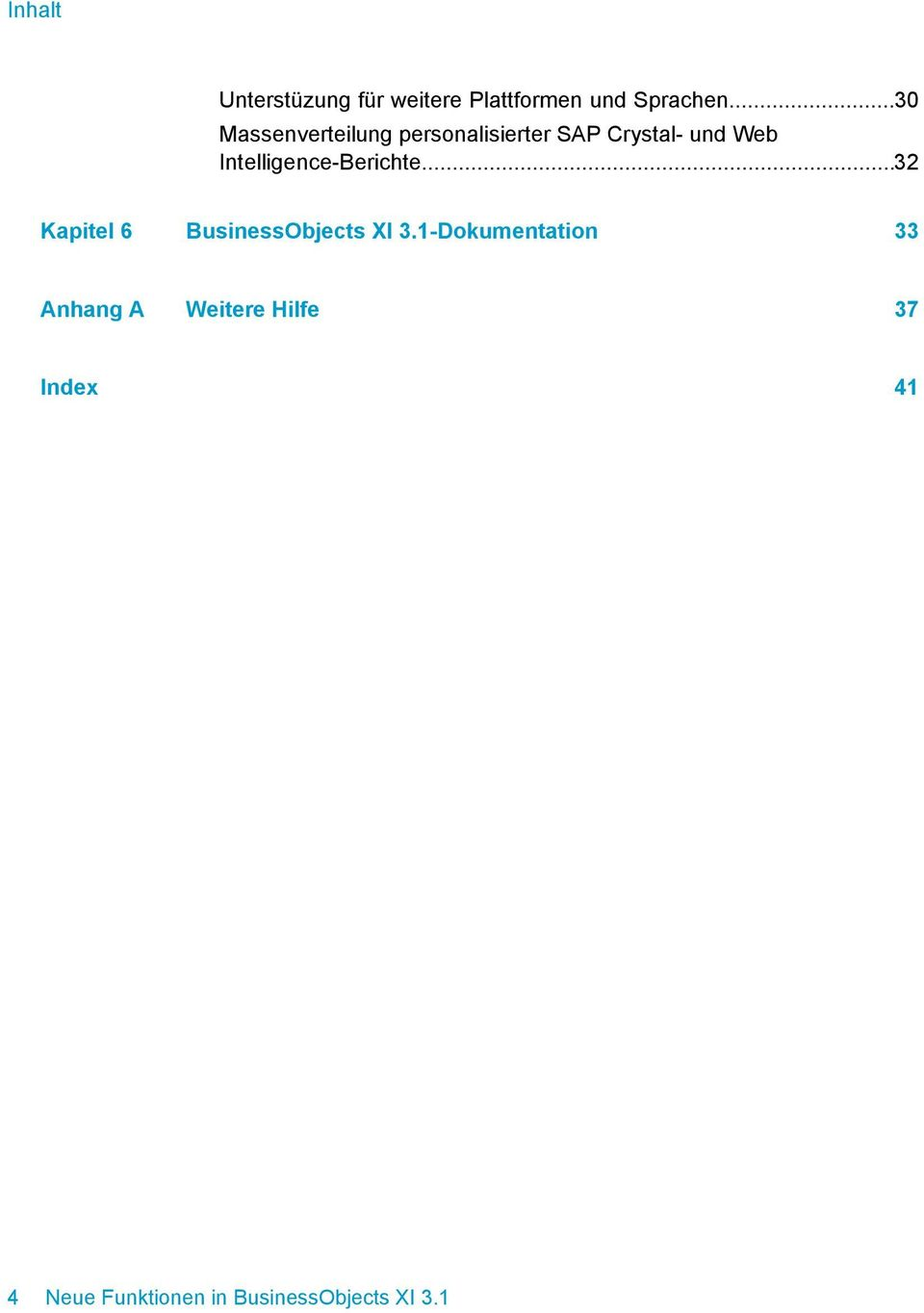Intelligence-Berichte...32 Kapitel 6 BusinessObjects XI 3.