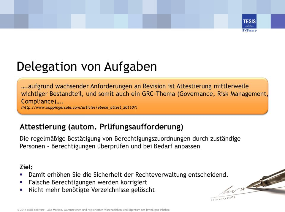 Management, Compliance). (http://www.kuppingercole.com/articles/ebene_attest_201107) Attestierung (autom.