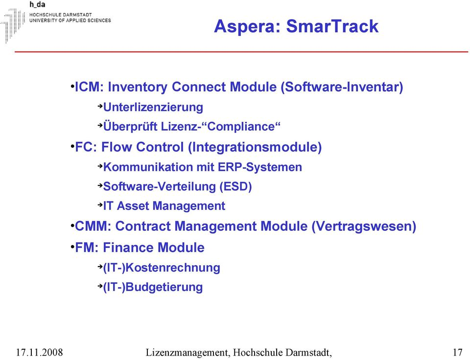 Software-Verteilung (ESD) IT Asset Management CMM: Contract Management Module (Vertragswesen) FM: