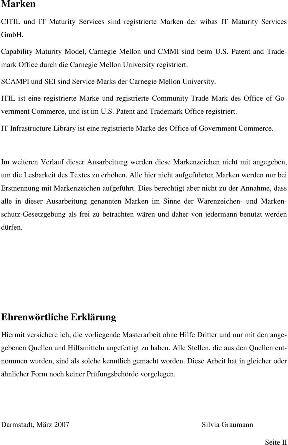 IT Infrastructure Library ist eine registrierte Marke des Office of Government Commerce.