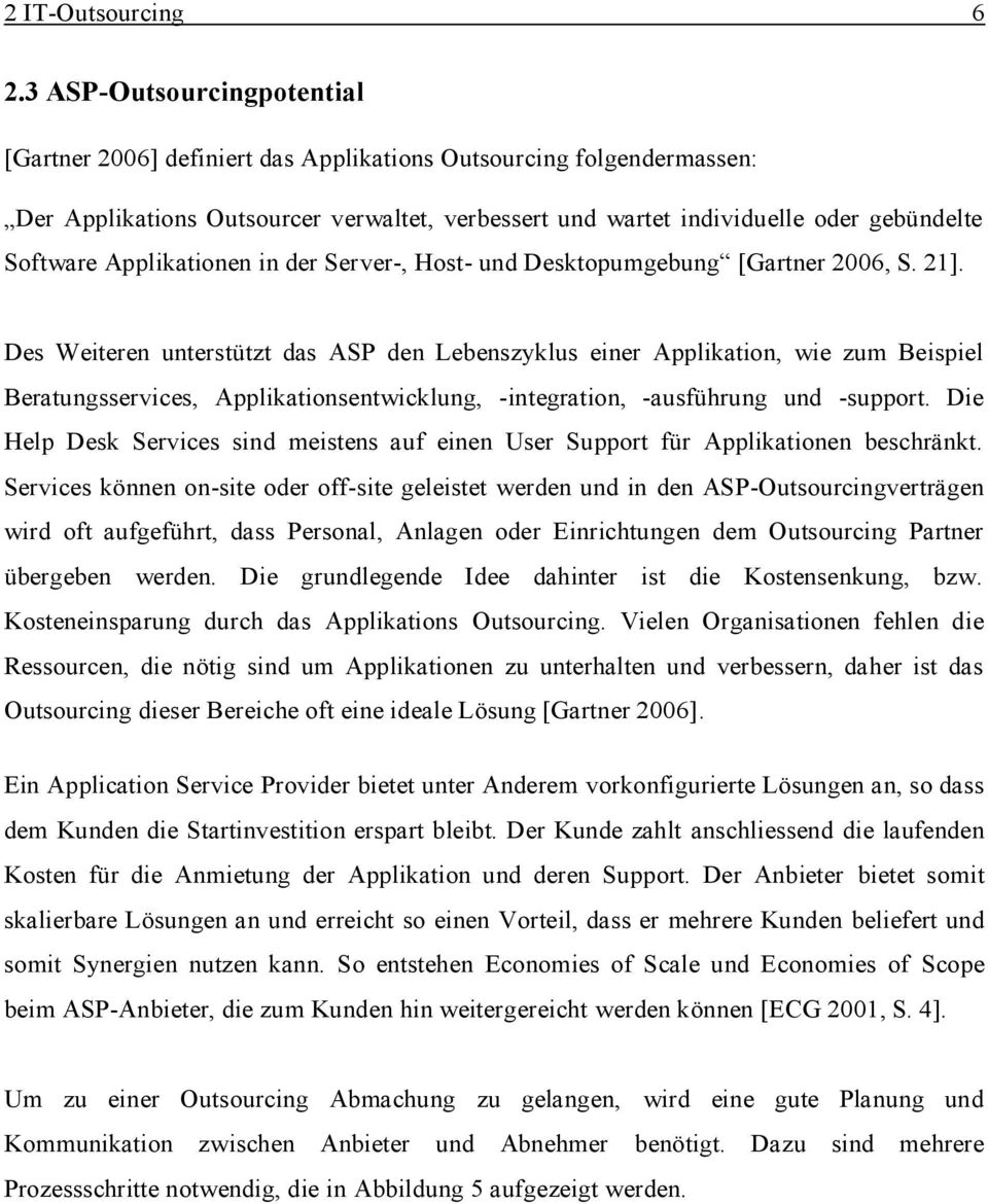 Software Applikationen in der Server-, Host- und Desktopumgebung [Gartner 2006, S. 21].