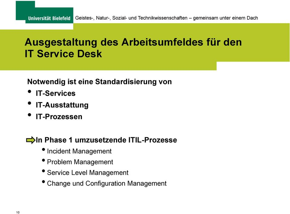 In Phase 1 umzusetzende ITIL-Prozesse Incident Management Problem