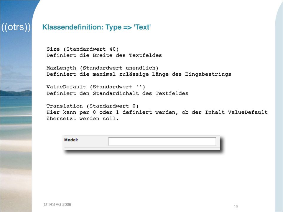 ValueDefault (Standardwert '') Definiert den Standardinhalt des Textfeldes Translation