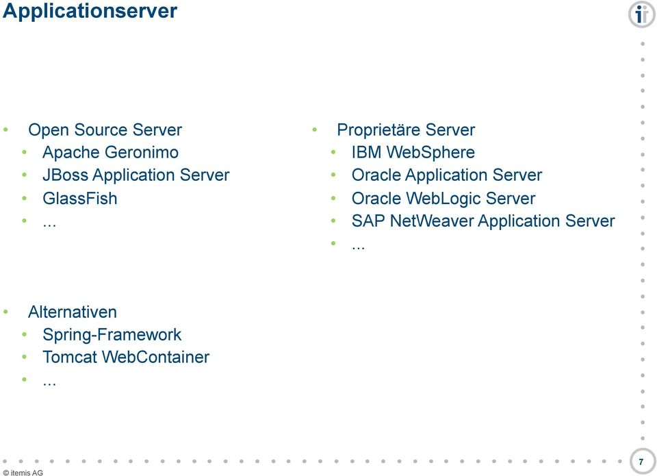 .. Alternativen Spring-Framework Tomcat WebContainer.