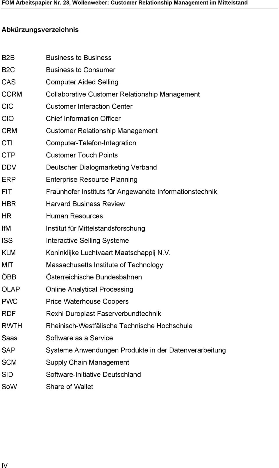 Deutscher Dialogmarketing Verband Enterprise Resource Planning Fraunhofer Instituts für Angewandte Informationstechnik Harvard Business Review Human Resources Institut für Mittelstandsforschung