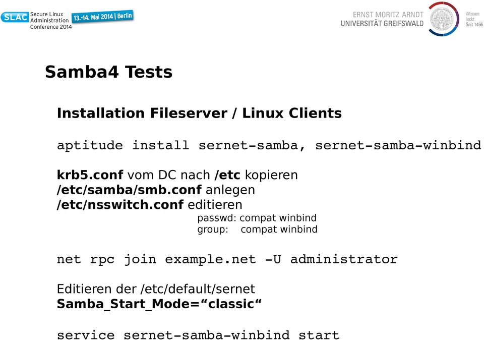 conf editieren passwd: compat winbind group: compat winbind net rpc join example.