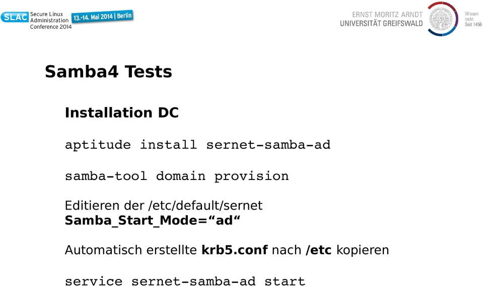 /etc/default/sernet Samba_Start_Mode= ad Automatisch