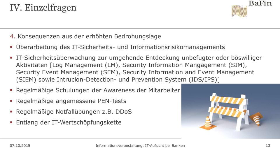 Entdeckung unbefugter oder böswilliger Aktivitäten [Log Management (LM), Security Information Mangagement (SIM), Security Event Management (SEM), Security
