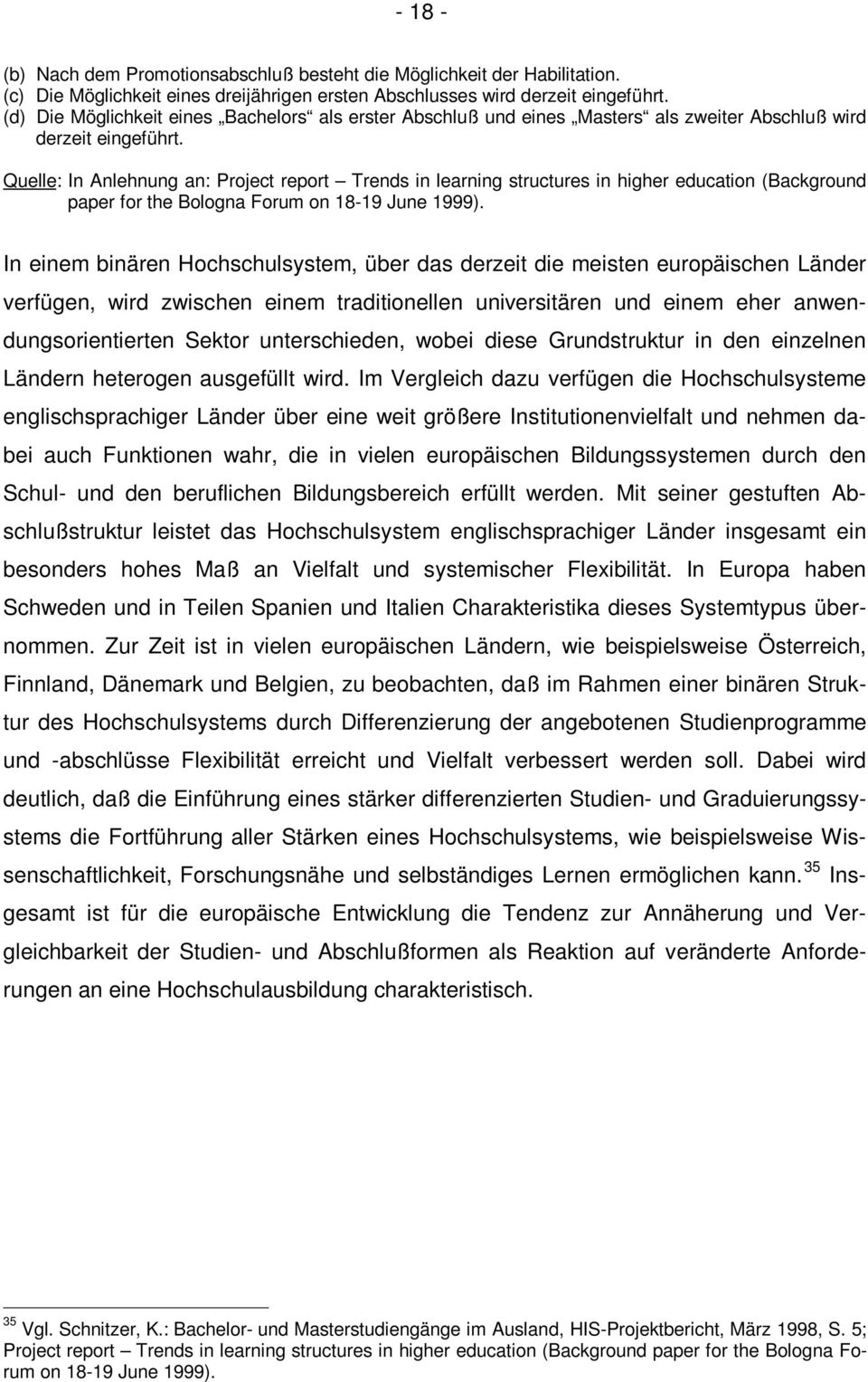 Quelle: In Anlehnung an: Project report Trends in learning structures in higher education (Background paper for the Bologna Forum on 18-19 June 1999).